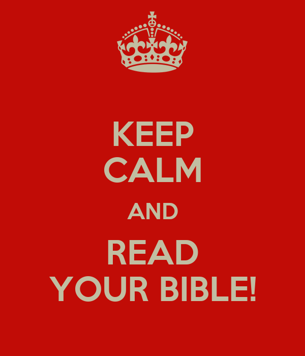 KEEP CALM AND READ YOUR BIBLE!