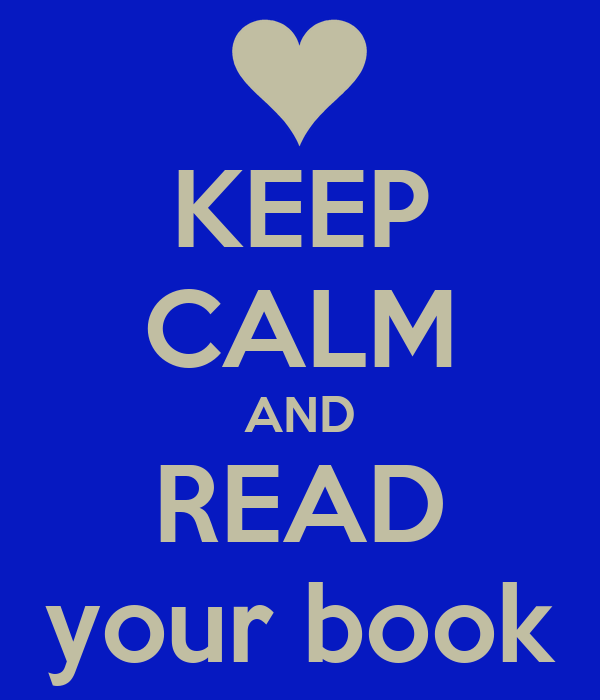 KEEP CALM AND READ your book