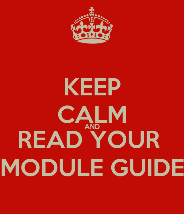 KEEP CALM AND READ YOUR  MODULE GUIDE