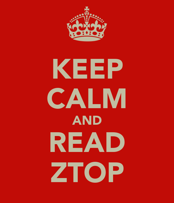 KEEP CALM AND READ ZTOP