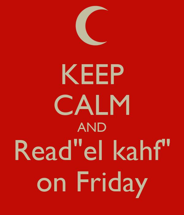 """KEEP CALM AND Read""""el kahf"""" on Friday"""