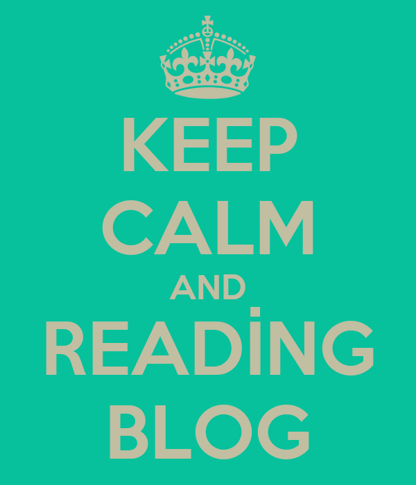 KEEP CALM AND READİNG BLOG