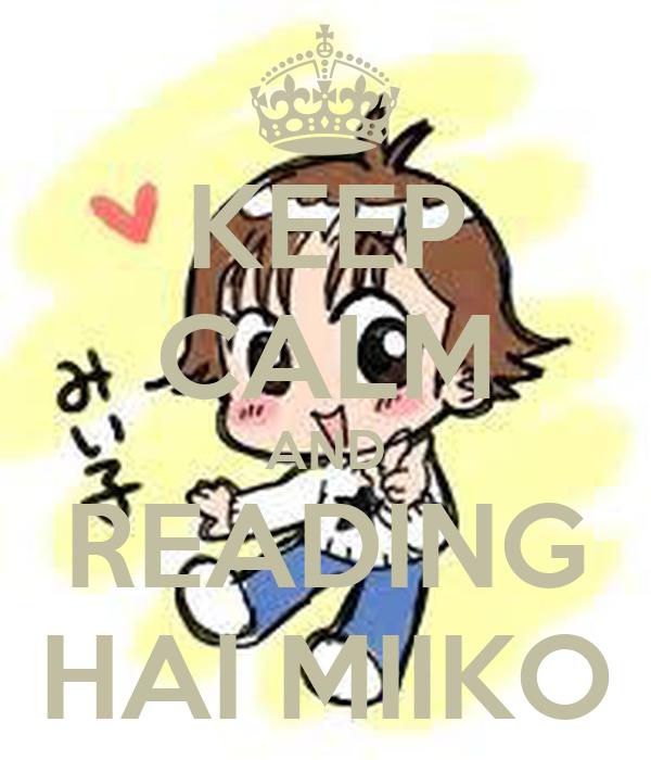 KEEP CALM AND READING HAI MIIKO