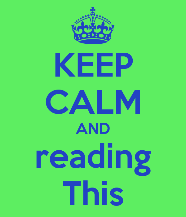 KEEP CALM AND reading This