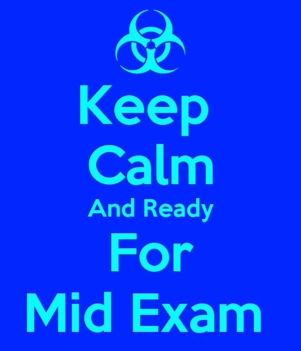 Keep  Calm And Ready For Mid Exam