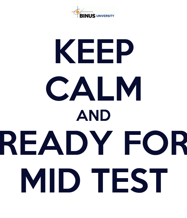 KEEP CALM AND READY FOR MID TEST