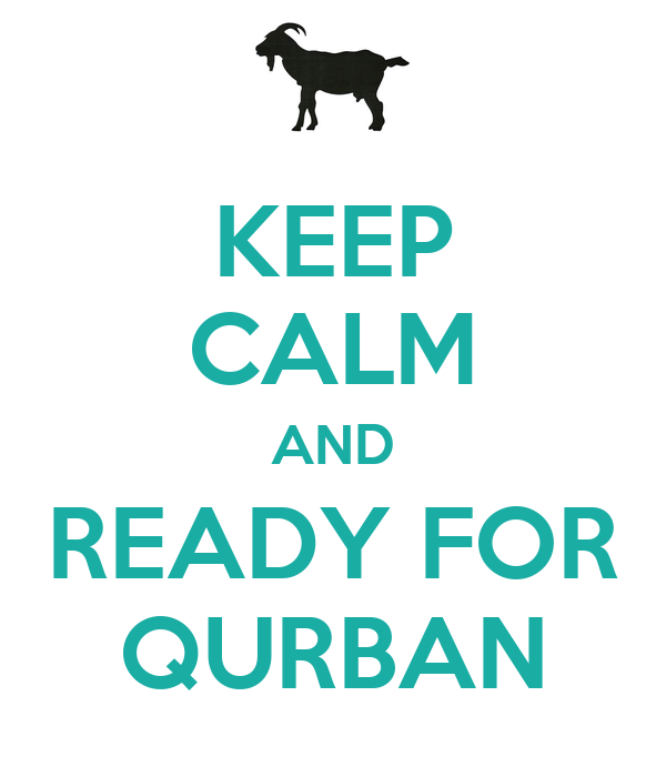 KEEP CALM AND READY FOR QURBAN