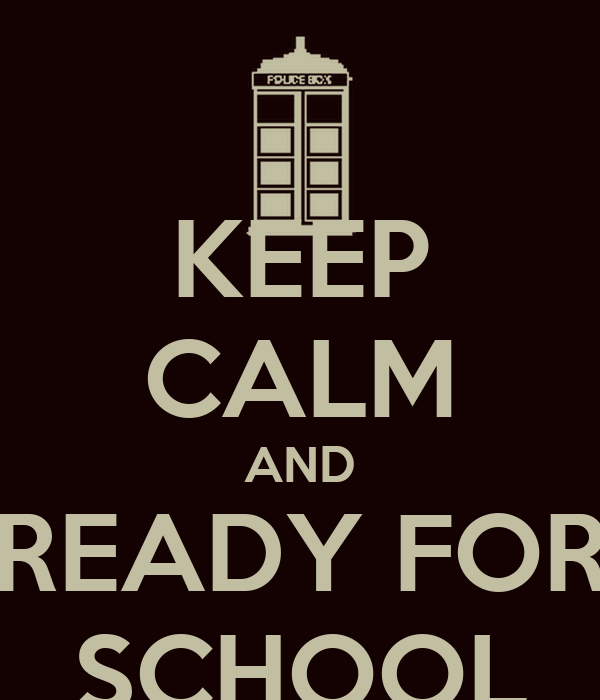KEEP CALM AND READY FOR SCHOOL