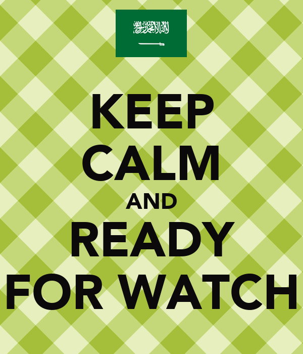 KEEP CALM AND READY FOR WATCH