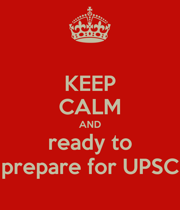 KEEP CALM AND ready to prepare for UPSC