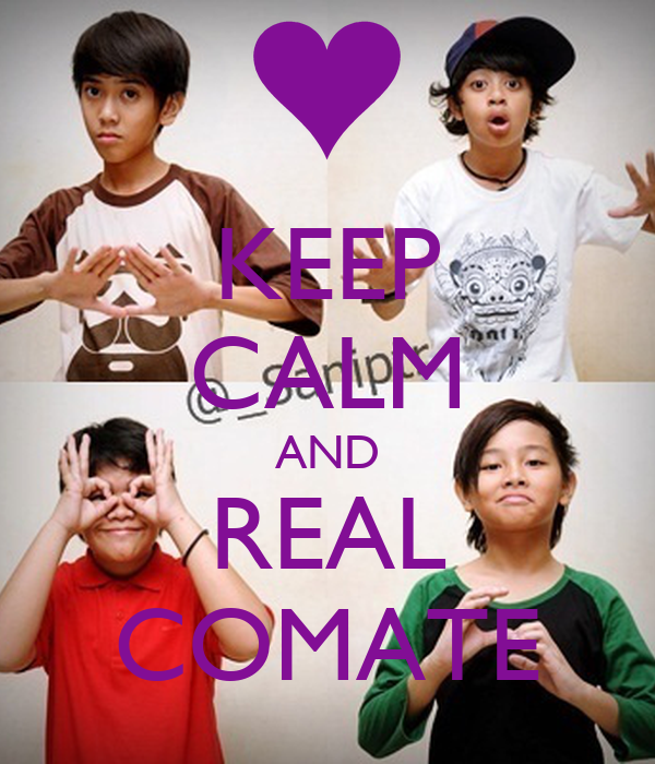 KEEP CALM AND REAL COMATE