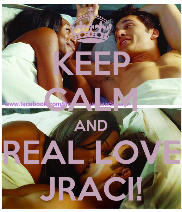 KEEP CALM AND REAL LOVE JRACI!