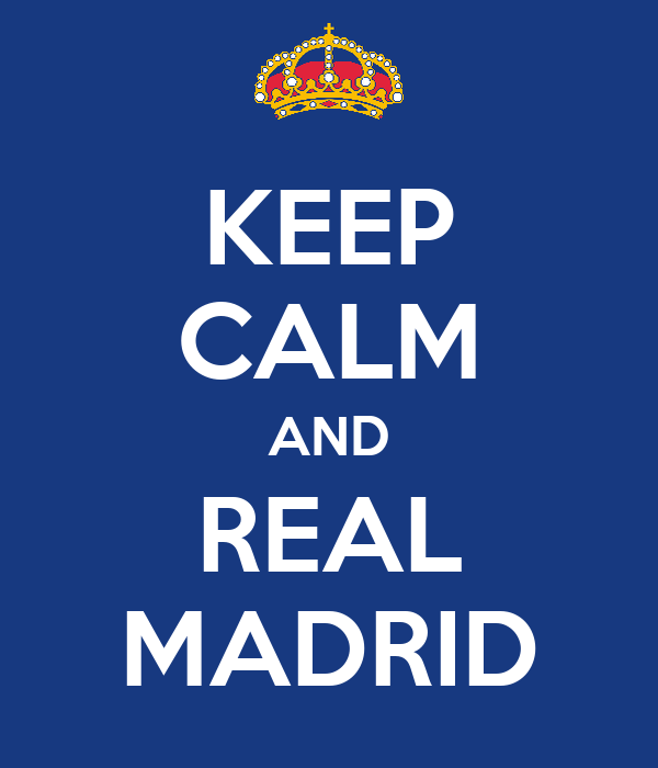 KEEP CALM AND REAL MADRID