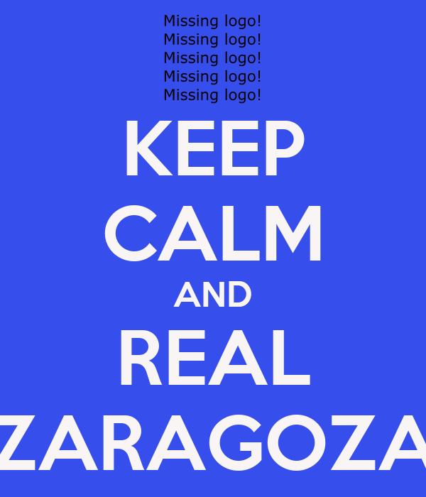 KEEP CALM AND REAL ZARAGOZA