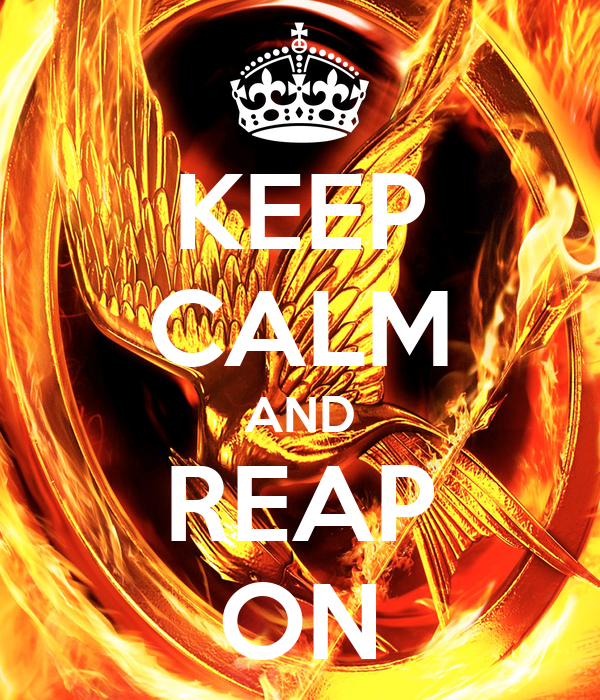 KEEP CALM AND REAP ON