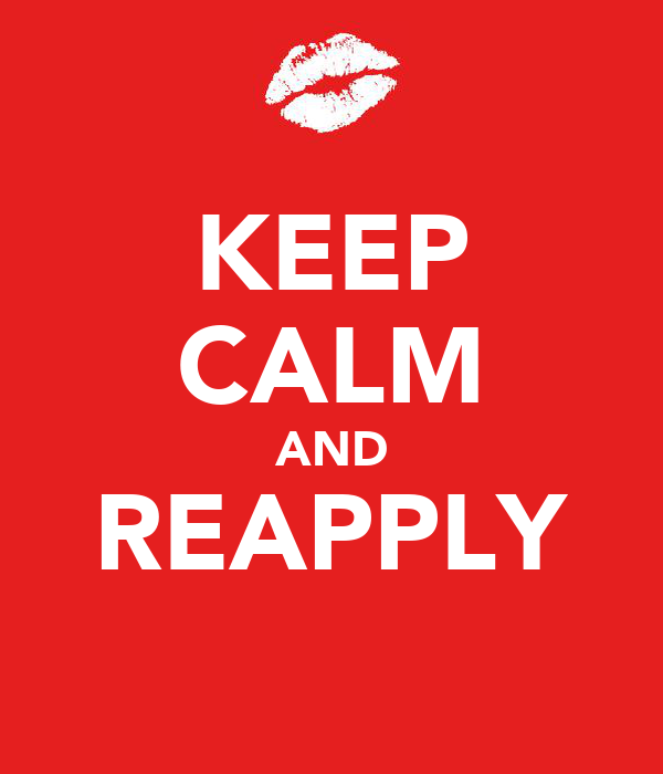 KEEP CALM AND REAPPLY