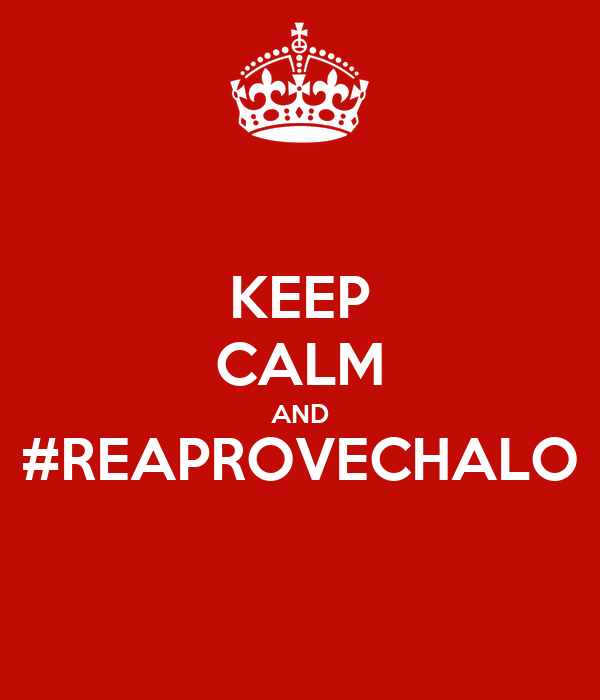 KEEP CALM AND #REAPROVECHALO