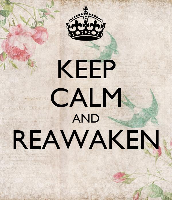 KEEP CALM AND REAWAKEN