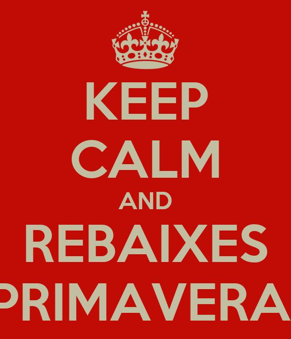 KEEP CALM AND REBAIXES PRIMAVERA!