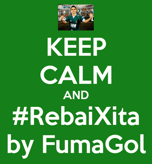 KEEP CALM AND #RebaiXita by FumaGol