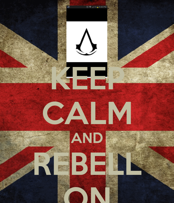 KEEP CALM AND REBELL ON