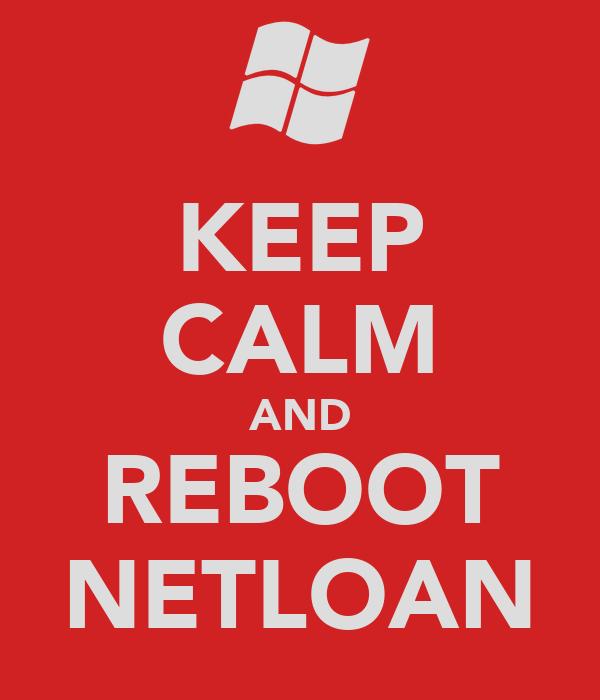 KEEP CALM AND REBOOT NETLOAN