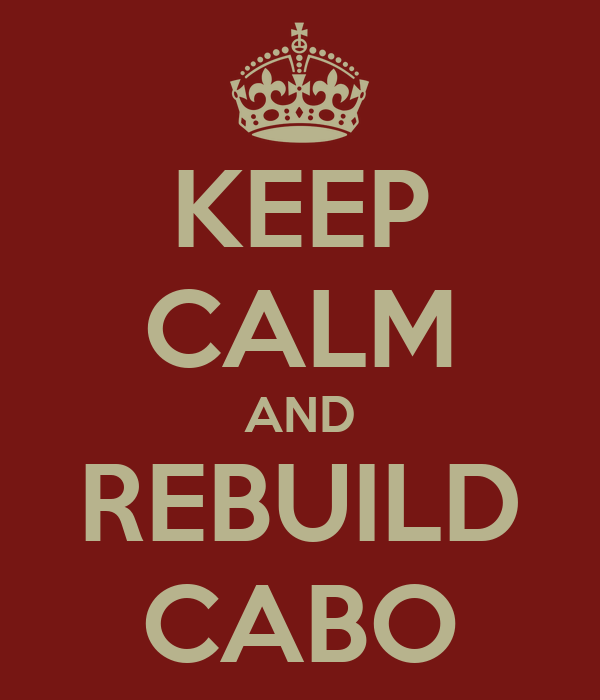 KEEP CALM AND REBUILD CABO