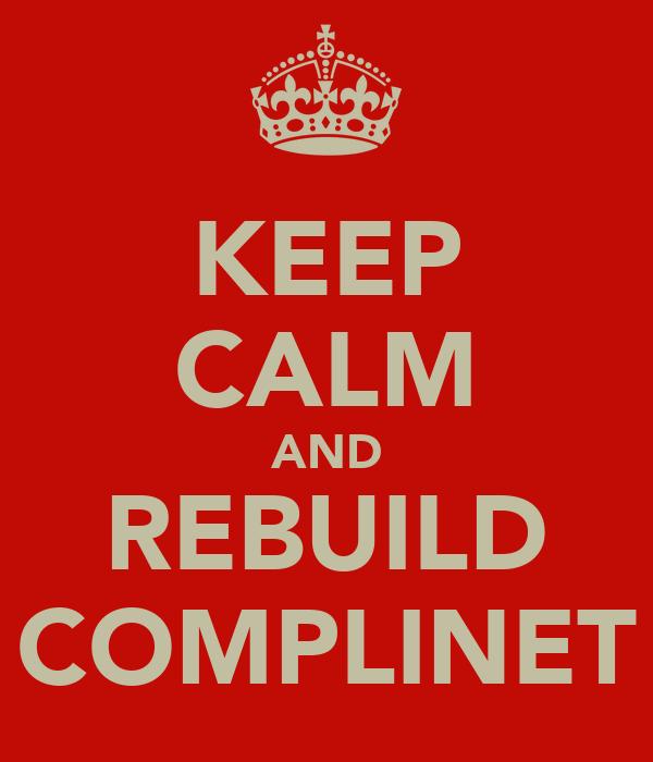 KEEP CALM AND REBUILD COMPLINET