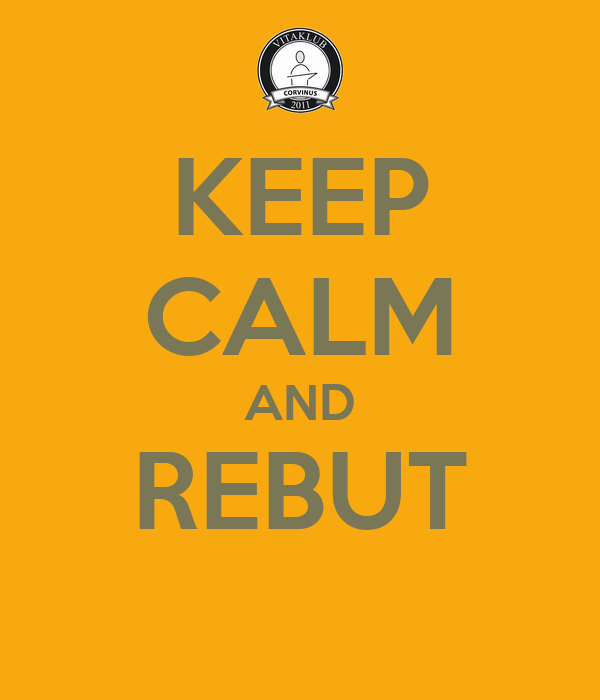 KEEP CALM AND REBUT