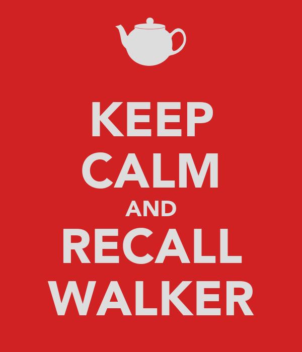 KEEP CALM AND RECALL WALKER