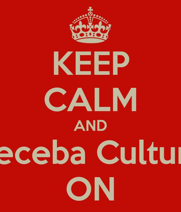 KEEP CALM AND Receba Cultura ON