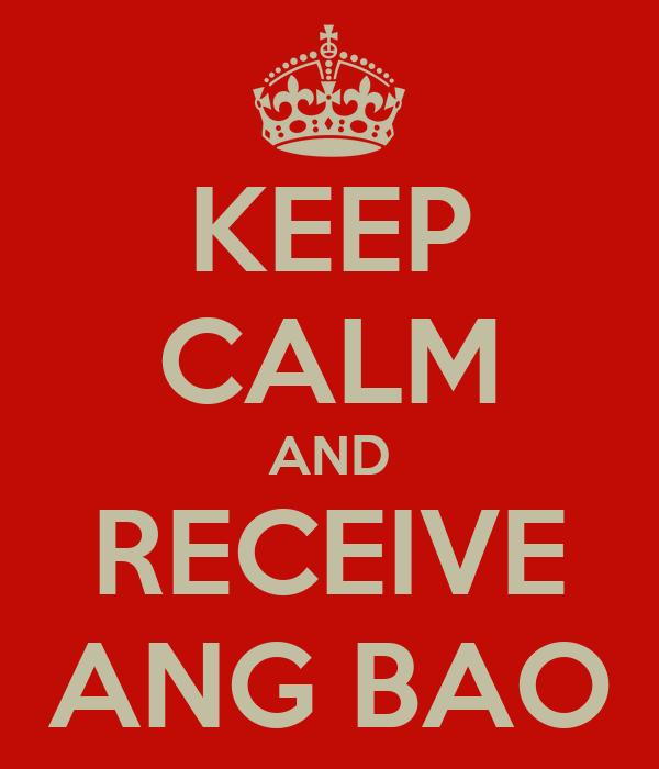 KEEP CALM AND RECEIVE ANG BAO
