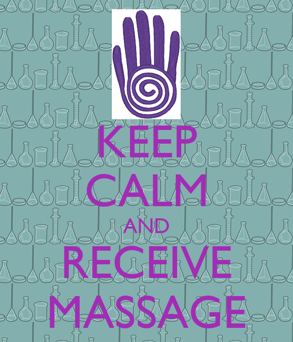 KEEP CALM AND RECEIVE MASSAGE