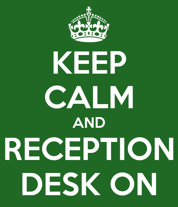 KEEP CALM AND RECEPTION DESK ON