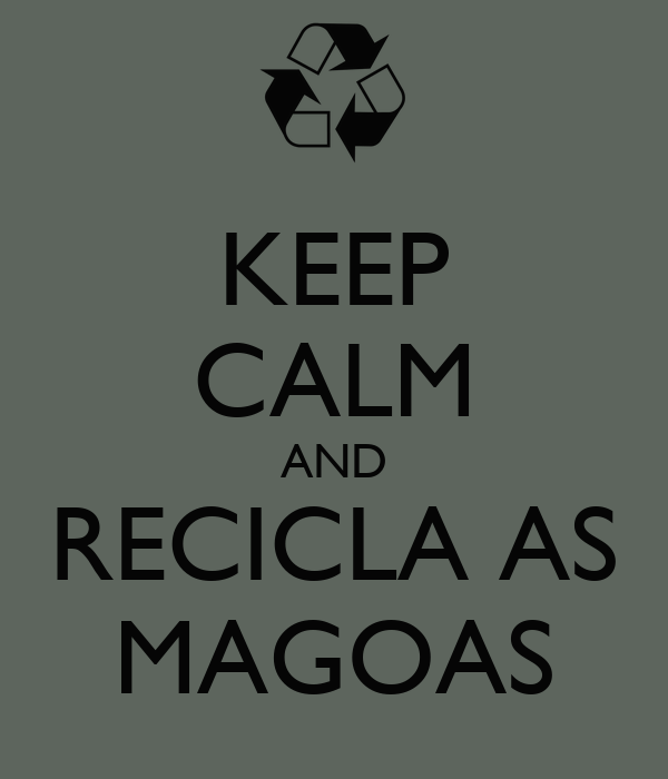 KEEP CALM AND RECICLA AS MAGOAS