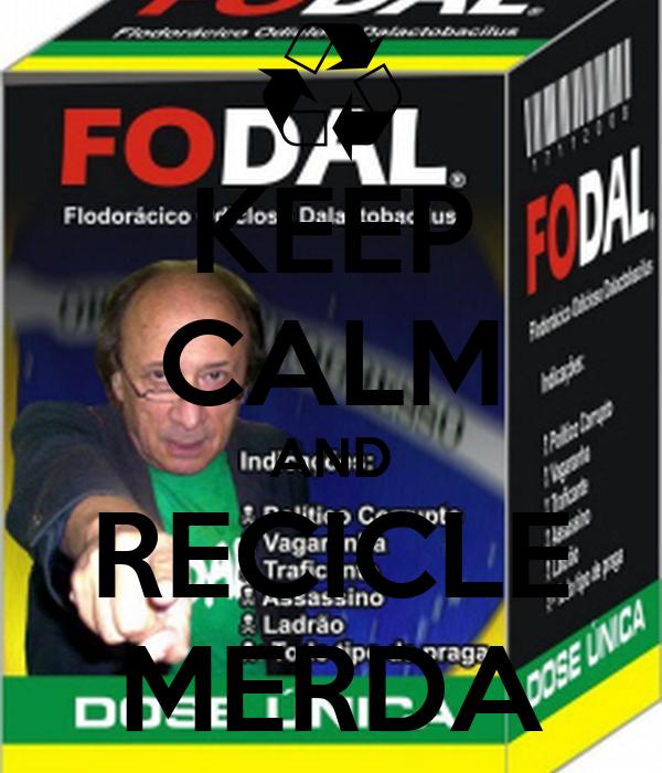 KEEP CALM AND RECICLE MERDA
