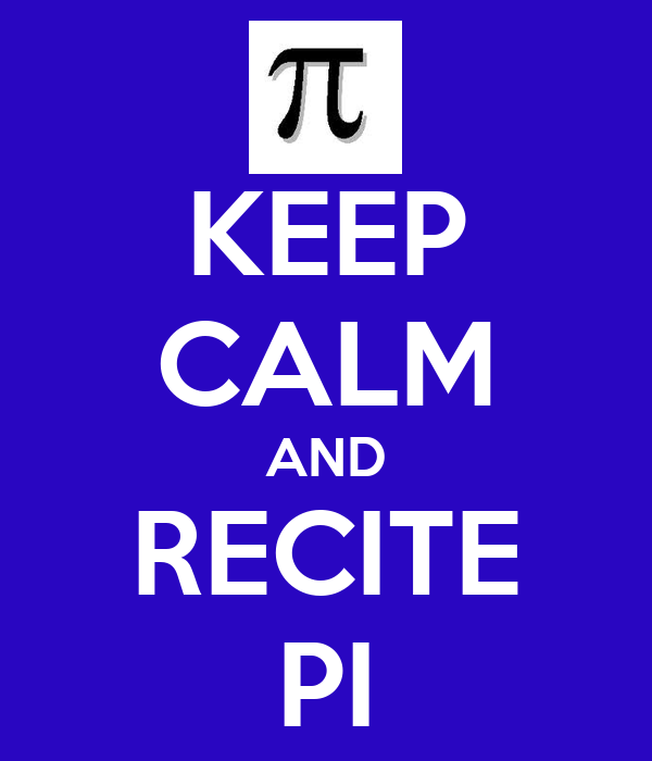 KEEP CALM AND RECITE PI