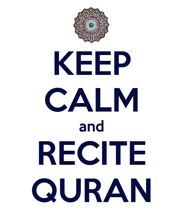 KEEP CALM and RECITE QURAN