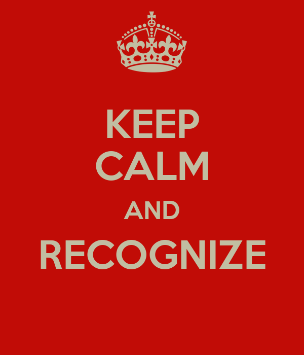 KEEP CALM AND RECOGNIZE