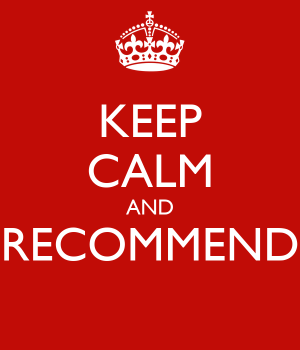 KEEP CALM AND RECOMMEND