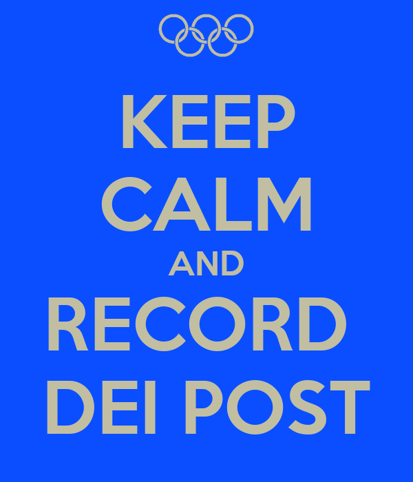 KEEP CALM AND RECORD  DEI POST