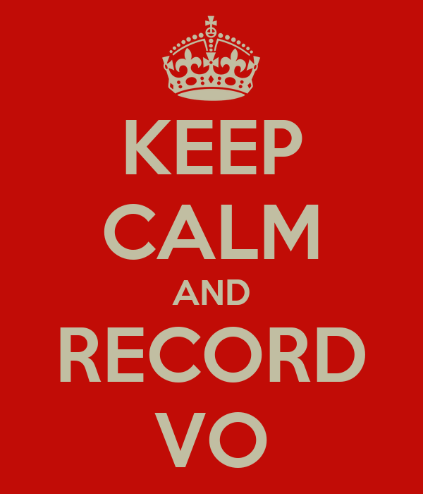KEEP CALM AND RECORD VO
