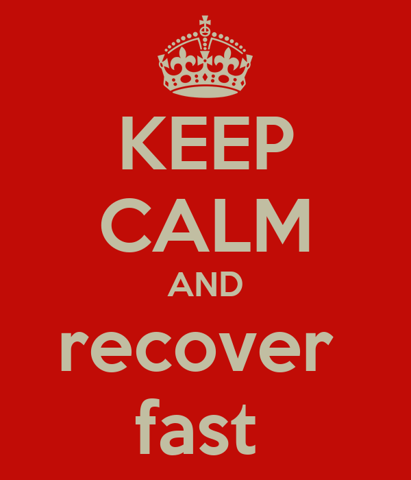 KEEP CALM AND recover  fast