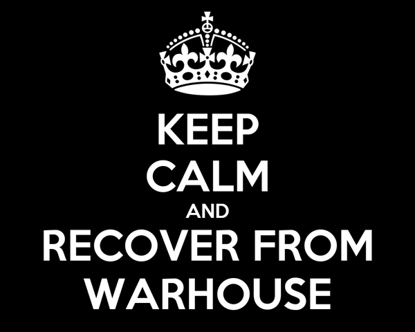 KEEP CALM AND RECOVER FROM WARHOUSE