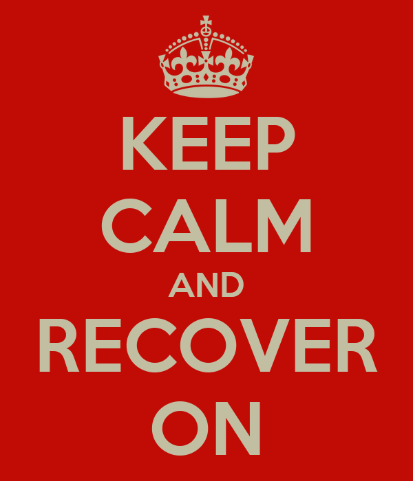 KEEP CALM AND RECOVER ON