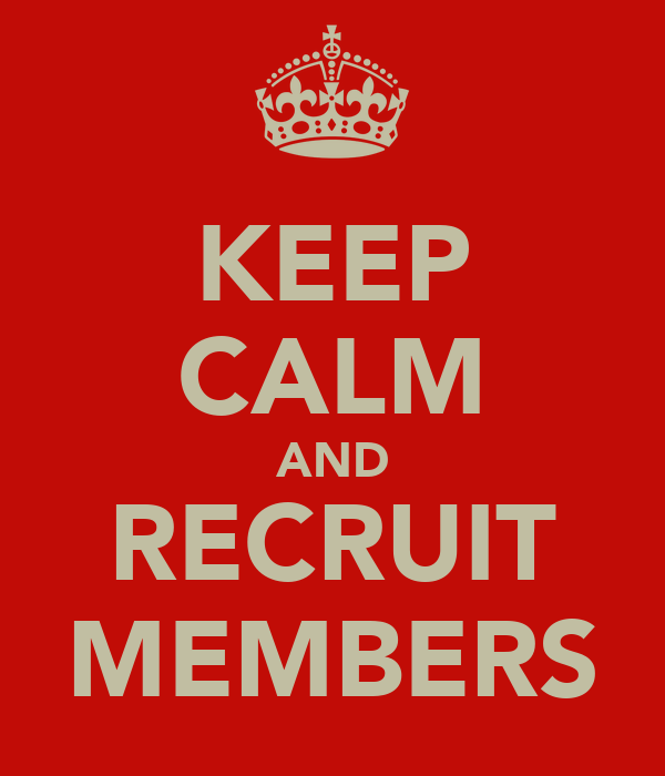 KEEP CALM AND RECRUIT MEMBERS