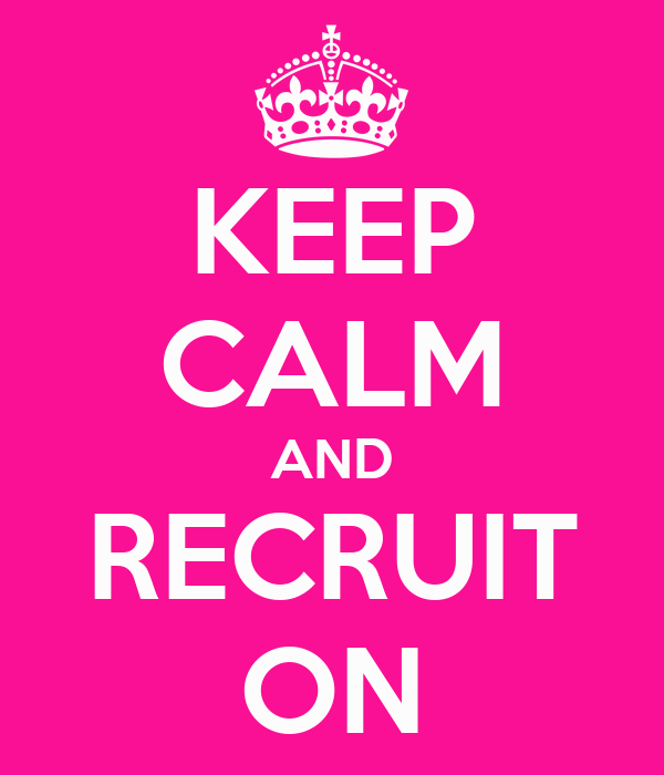 KEEP CALM AND RECRUIT ON