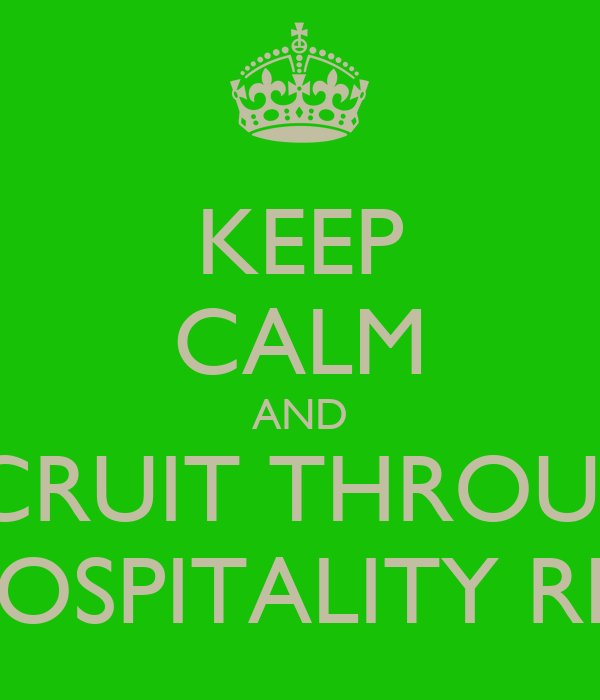 KEEP CALM AND RECRUIT THROUGH LEAPFROG HOSPITALITY RECRUITMENT