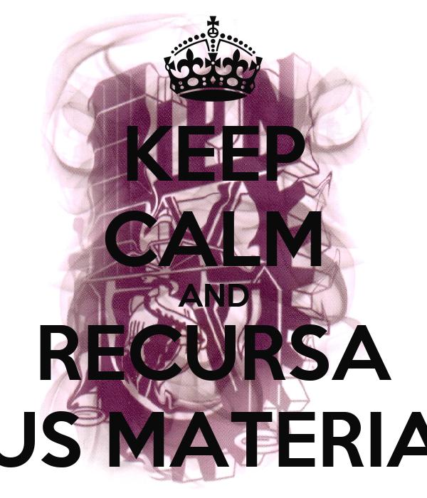 KEEP CALM AND RECURSA TUS MATERIAS