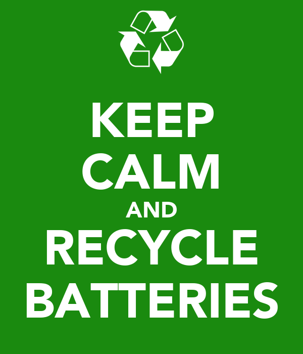 KEEP CALM AND RECYCLE BATTERIES